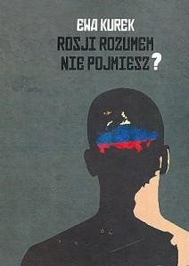 Rosji rozumem nie pojmiesz